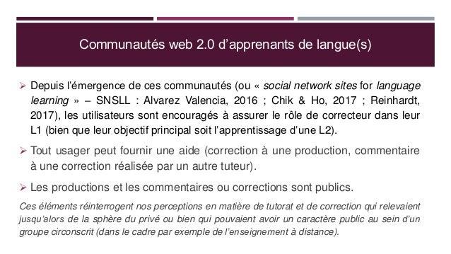 Communautés web 2.0 d'apprenants de langue(s)  Depuis l'émergence de ces communautés (ou « social network sites for langu...