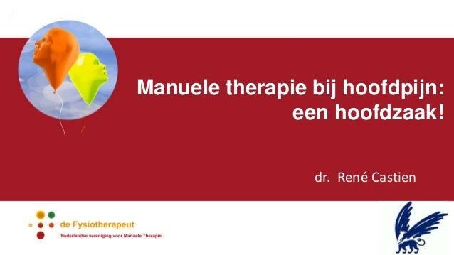 Manuele therapie bij hoofdpijn: een hoofdzaak! dr. René Castien