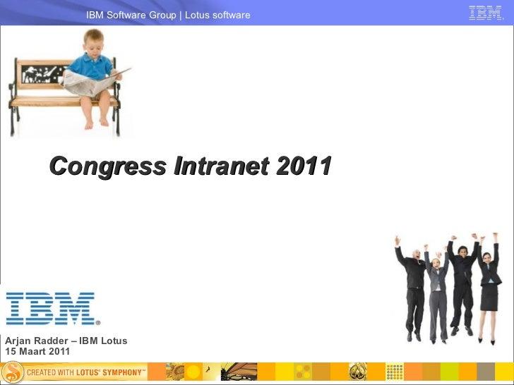 Arjan Radder – IBM Lotus 15 Maart 2011 Congress Intranet 2011 Fontwork   Fontwork   Fontwork  Congress Intranet 2011