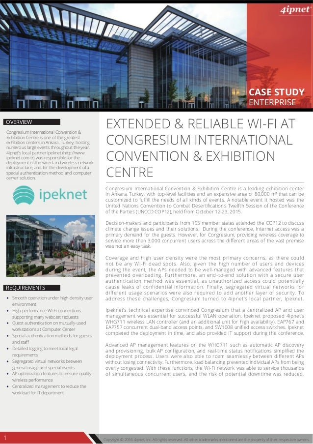 CASE STUDY ENTERPRISE Copyright © 2016 4ipnet, Inc. All rights reserved. All other trademarks mentioned are the property o...