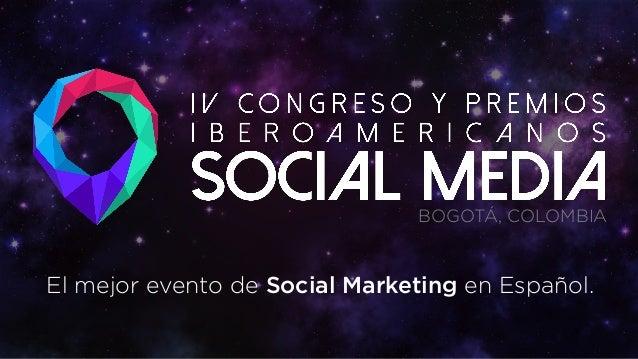 El mejor evento de Social Marketing en Español. BOGOTÁ, COLOMBIA