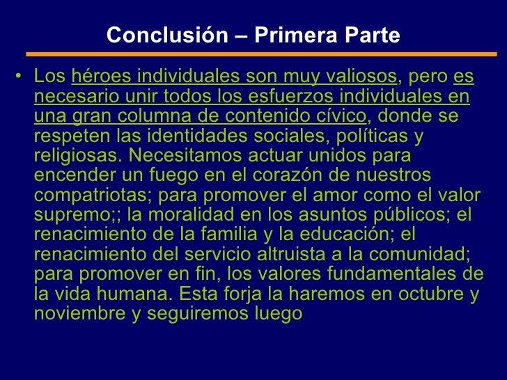 Conclusión – Primera Parte <ul><li>Los  héroes individuales son muy valiosos , pero  es necesario unir todos los esfuerzos...