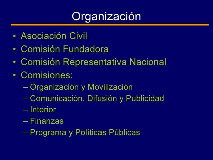Organización <ul><li>Asociación Civil </li></ul><ul><li>Comisión Fundadora  </li></ul><ul><li>Comisión Representativa Naci...