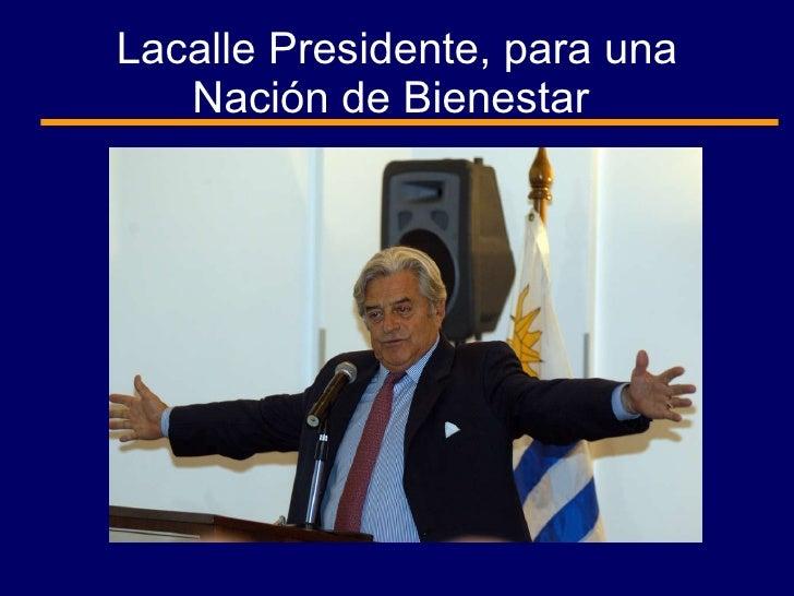 Lacalle Presidente, para una Nación de Bienestar
