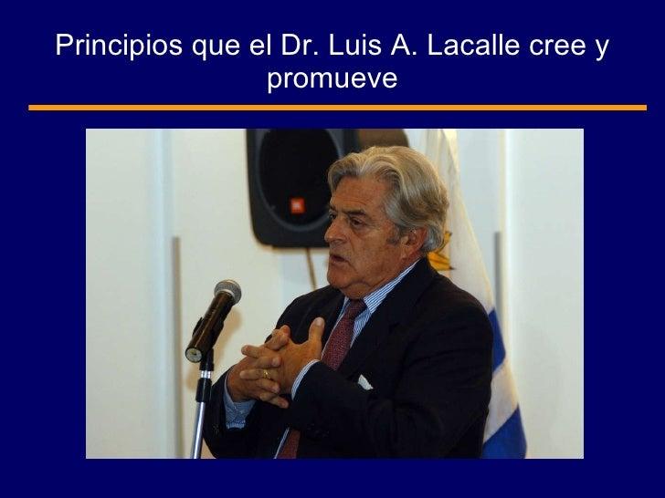 Principios que el Dr. Luis A. Lacalle cree y promueve