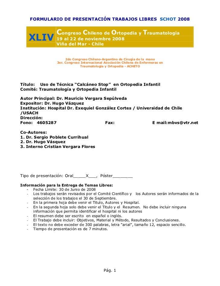 FORMULARIO DE PRESENTACIÓN TRABAJOS LIBRES SCHOT 2008                   Congreso Chileno de Ortopedia y Traumatología    X...