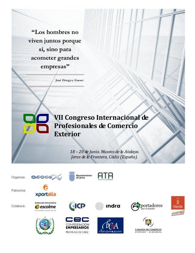 """""""Los hombres no viven juntos porque sí, sino para acometer grandes empresas"""" José Ortega y Gasset  VII Congreso Internacio..."""