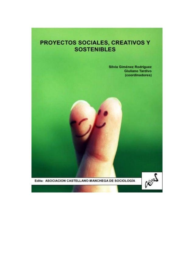 Título del libro: PROYECTOS SOCIALES, CREATIVOS Y SOSTENIBLES  Coordinadores de la obra: Silvia Giménez Rodríguez y Giulia...