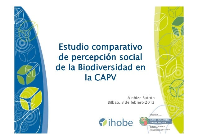 Estudio comparativo    percepció de percepción socialde la Biodiversidad en        la CAPV                       Ainhize B...
