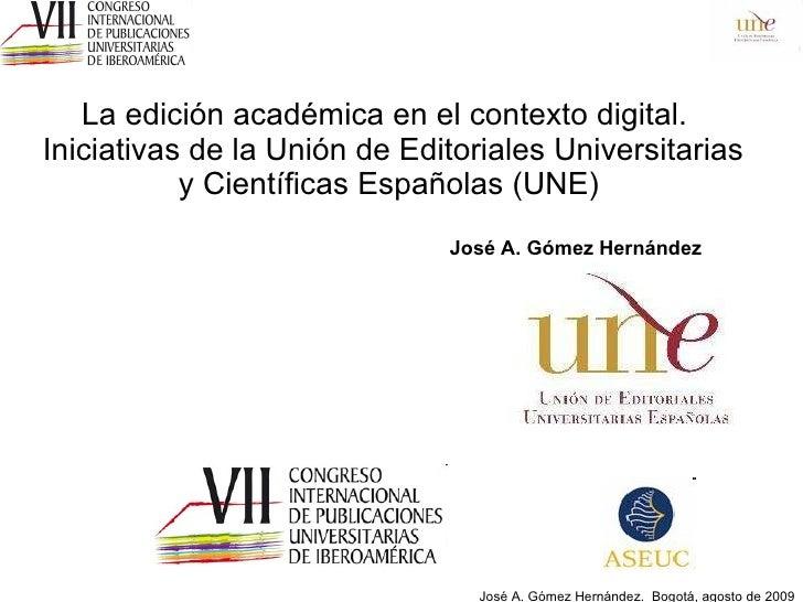 La edición académica en el contexto digital.   Iniciativas de la Unión de Editoriales Universitarias y Científicas Español...