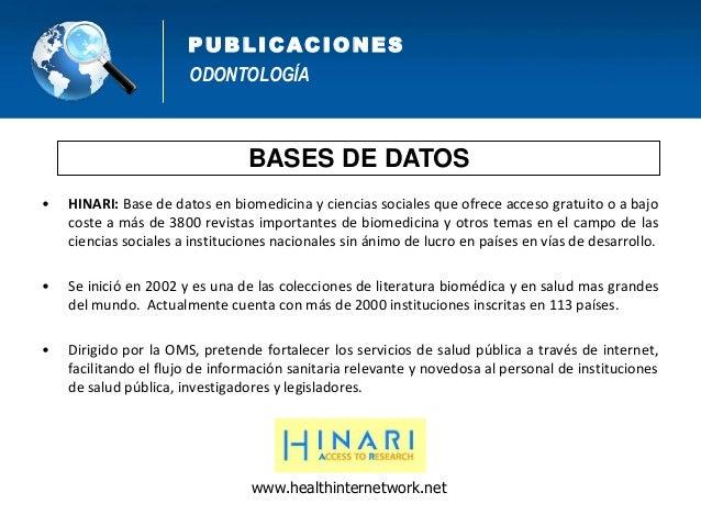 ODONTOLOGÍA PUB L IC AC IONES • LILACS comprende la literatura relativa a las Ciencias de la Salud, publicada en los paíse...