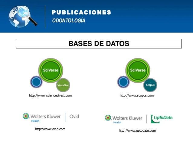 ODONTOLOGÍA PUB L IC AC IONES • SciELO –Scientific Electronic Library Online– es un modelo para la publicación electrónica...