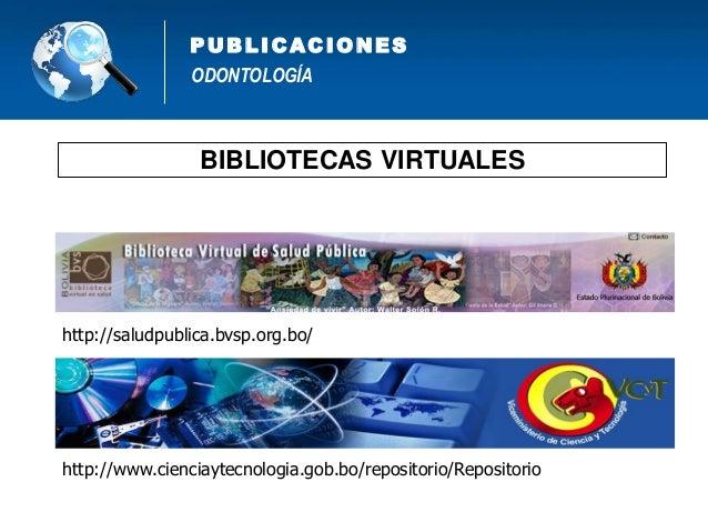 ODONTOLOGÍA PUB L IC AC IONES Repositorios Institucionales Repositorio Institucional de la Organización Panamericana de la...