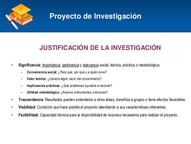 Haga clic para modificar el estilo de título del patrón JUSTIFICACIÓN DE LA INVESTIGACIÓN • Significancia: Importancia, pe...