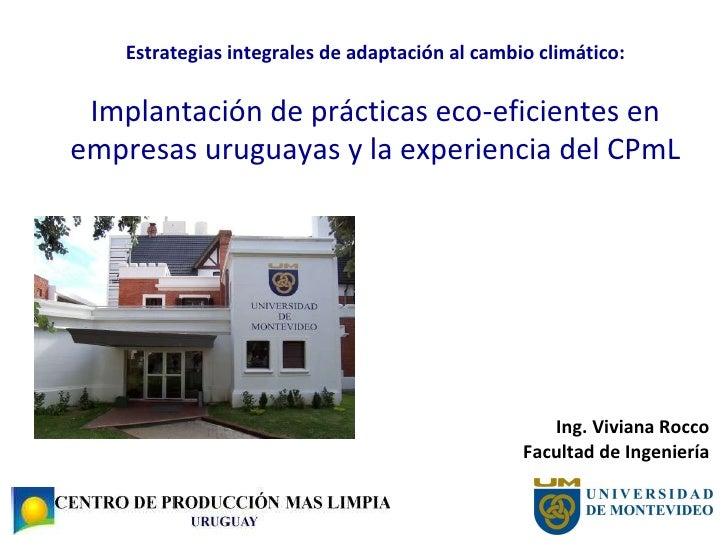 Estrategias integrales de adaptación al cambio climático: Implantación de prácticas eco-eficientes en empresas uruguayas y...
