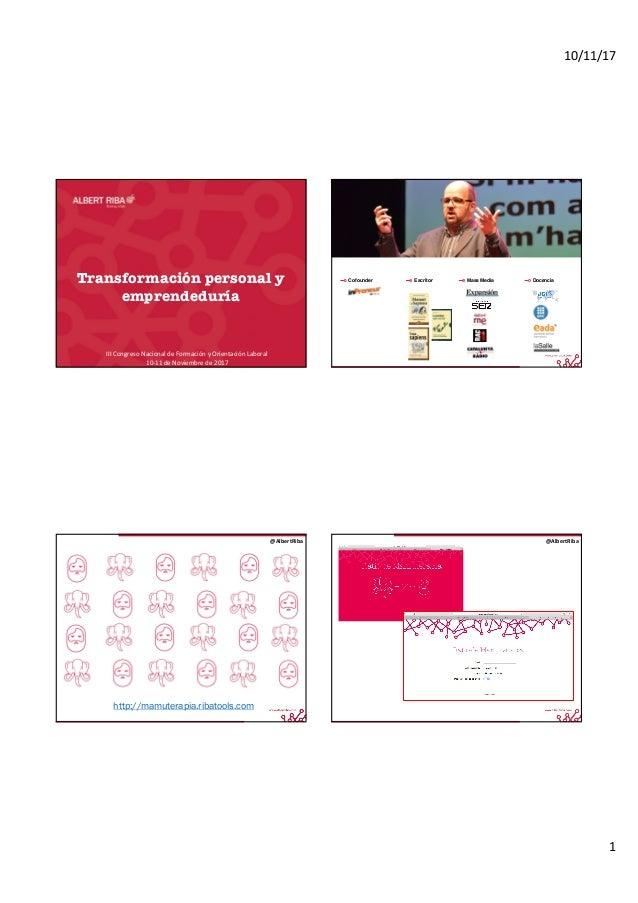 10/11/17 1 Transformación personal y emprendeduría IIICongresoNacionaldeFormaciónyOrientaciónLaboral 10-11deNovie...