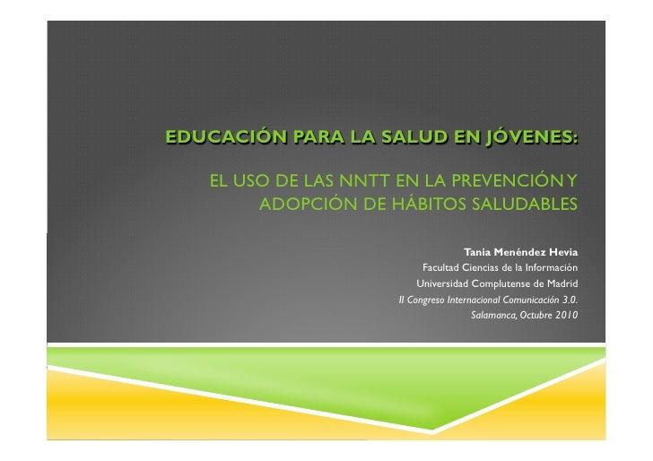 EDUCACIÓN PARA LA SALUD EN JÓVENES:   EL USO DE LAS NNTT EN LA PREVENCIÓN Y        ADOPCIÓN DE HÁBITOS SALUDABLES         ...