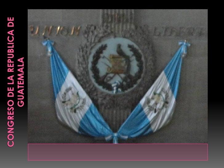    A continuación veremos un poco de la historia    del Congreso de la republica de Guatemala,    Como se instituyo la Co...