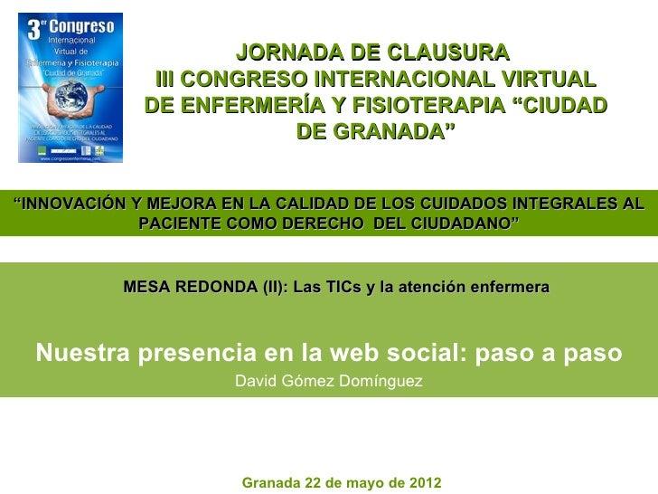 """JORNADA DE CLAUSURA              III CONGRESO INTERNACIONAL VIRTUAL             DE ENFERMERÍA Y FISIOTERAPIA """"CIUDAD      ..."""