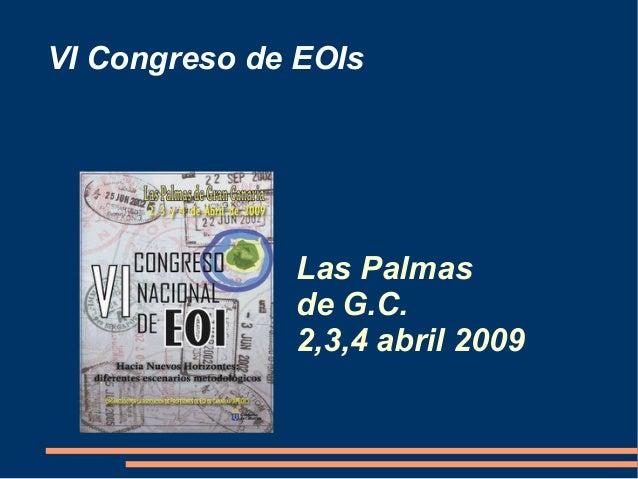 VI Congreso de EOIs Las Palmas de G.C. 2,3,4 abril 2009