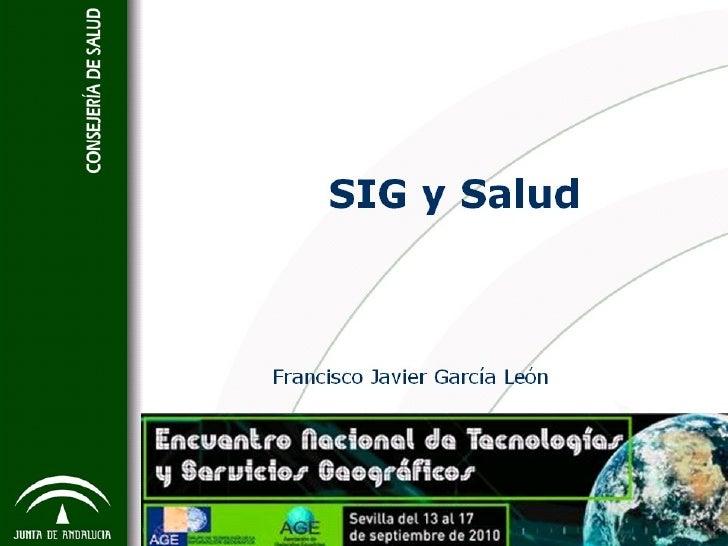 SIG y Salud Francisco Javier García León