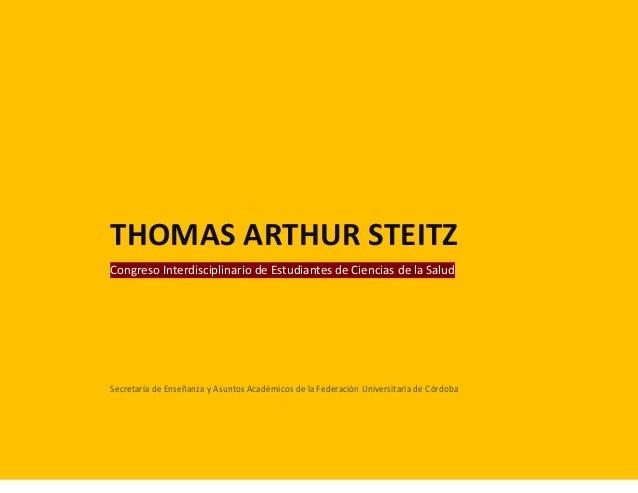THOMAS ARTHUR STEITZCongreso Interdisciplinario de Estudiantes de Ciencias de la SaludSecretaría de Enseñanza y Asuntos Ac...