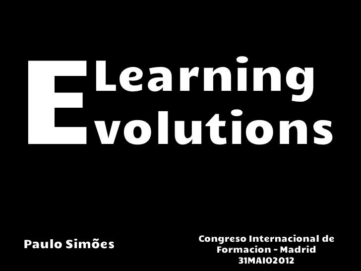 Learning         volutions               Congreso Internacional dePaulo Simões      Formacion - Madrid                    ...