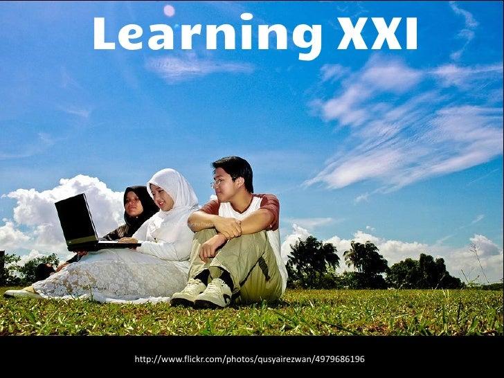 Learning XXI http://www.flickr.com/photos/qusyairezwan/4979686196