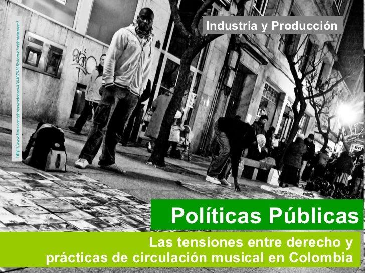 Las tensiones entre derecho y  prácticas de circulación musical en Colombia   Industria y Producción Políticas Públicas ht...