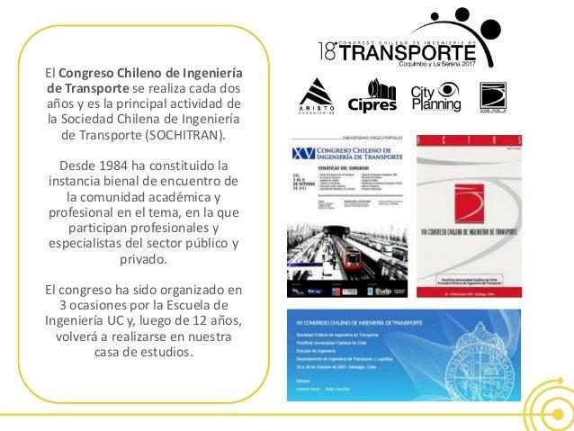 El Congreso Chileno de Ingenier�a de Transporte se realiza cada dos a�os y es la principal actividad de la Sociedad Chilen...