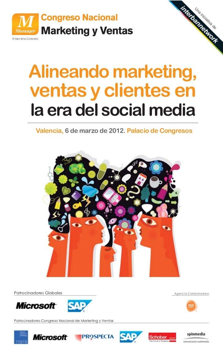 Alineando marketing,        ventas y clientes en        la era del social media           Valencia, 6 de marzo de 2012. Pa...