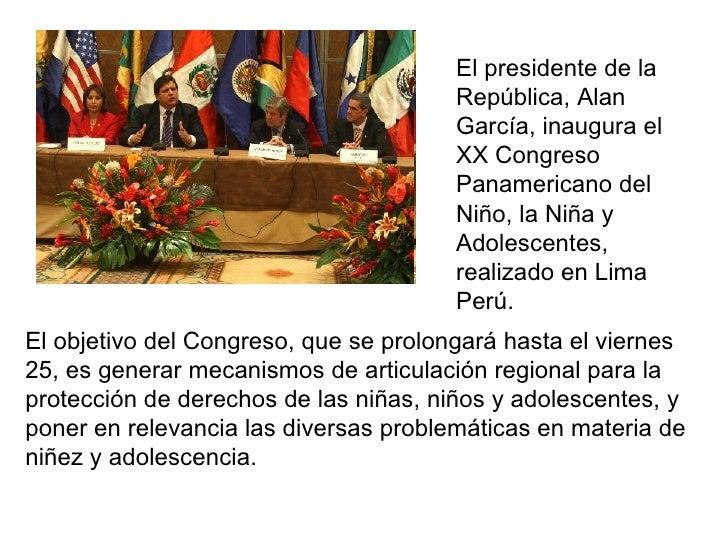 El presidente de la República, Alan García, inaugura el XX Congreso Panamericano del Niño, la Niña y Adolescentes, realiza...
