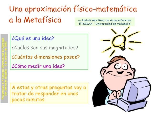 Una aproximación físico-matemática                                                        a la Metafísica            por A...