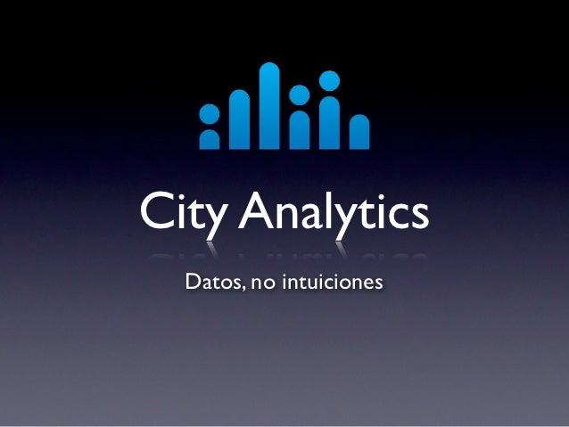 City Analytics  Datos, no intuiciones
