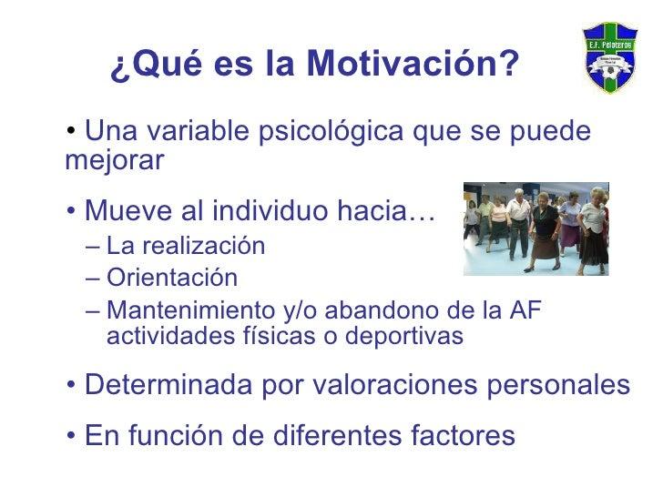 <ul><li>Una variable psicológica que se puede mejorar </li></ul><ul><li>Mueve al individuo hacia… </li></ul><ul><ul><li>La...