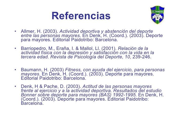 <ul><li>Allmer, H. (2003).  Actividad deportiva y abstención del deporte entre las personas mayores.  En Denk, H. (Coord.)...