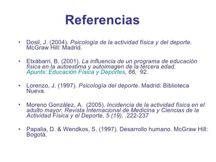 <ul><li>Dosil, J. (2004).  Psicología de la actividad física y del deporte.  McGraw Hill: Madrid. </li></ul><ul><li>Etxába...