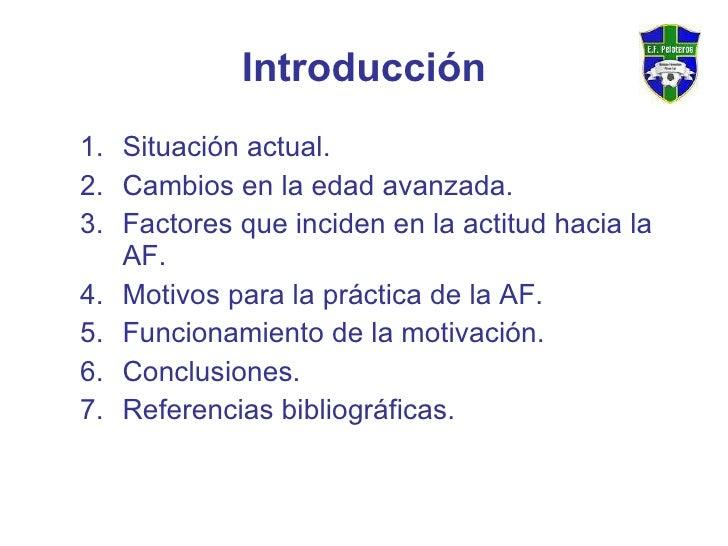 Introducción <ul><ul><li>Situación actual. </li></ul></ul><ul><ul><li>Cambios en la edad avanzada. </li></ul></ul><ul><ul>...