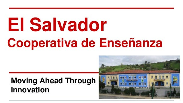 El Salvador Cooperativa de Enseñanza Moving Ahead Through Innovation