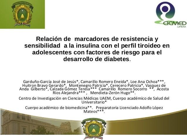 Relación de marcadores de resistencia y  sensibilidad a la insulina con el perfil tiroideo en  adolescentes con factores d...