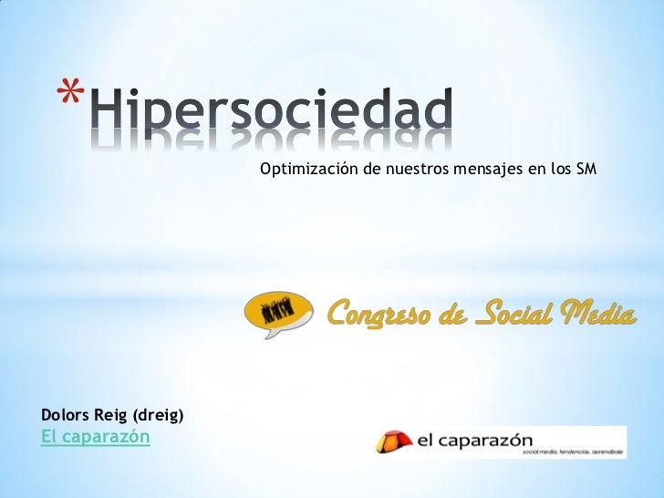 *                      Optimización de nuestros mensajes en los SMDolors Reig (dreig)El caparazón