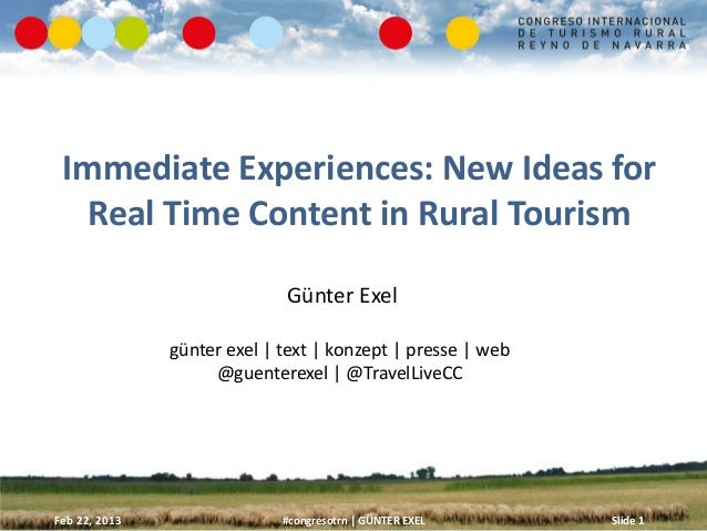 Immediate Experiences: New Ideas for   Real Time Content in Rural Tourism                             Günter Exel         ...