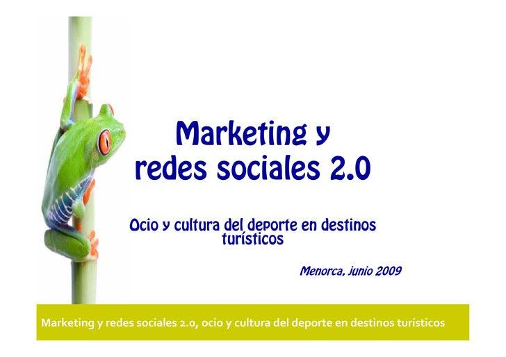 Marketing y                   redes sociales 2.0                  Ocio y cultura del deporte en destinos                  ...
