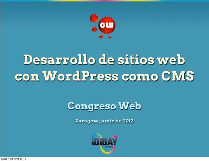 Desarrollo de sitios web           con WordPress como CMS                         Congreso Web                          Za...