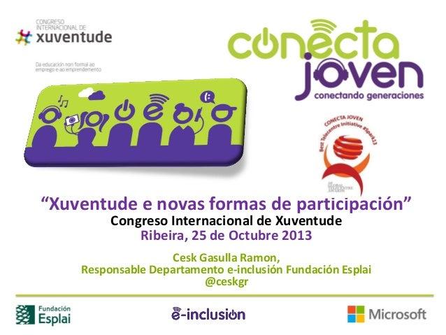 """""""Xuventude e novas formas de participación"""" Congreso Internacional de Xuventude Ribeira, 25 de Octubre 2013  Cesk Gasulla ..."""