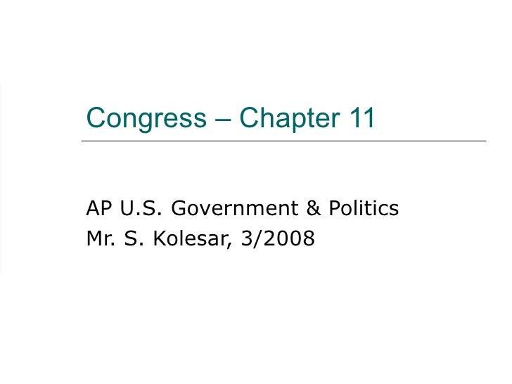 Congress – Chapter 11 AP U.S. Government & Politics Mr. S. Kolesar, 3/2008