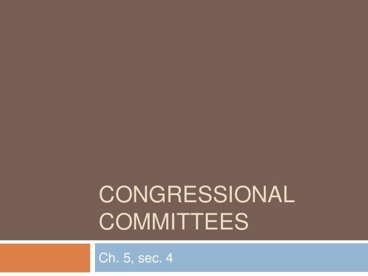 CONGRESSIONALCOMMITTEESCh. 5, sec. 4