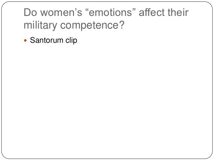 "Do women""s ""emotions"" affect theirmilitary competence? Santorum clip"
