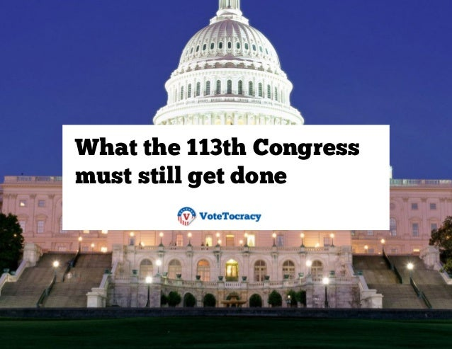 What the 113th Congress  must still get done