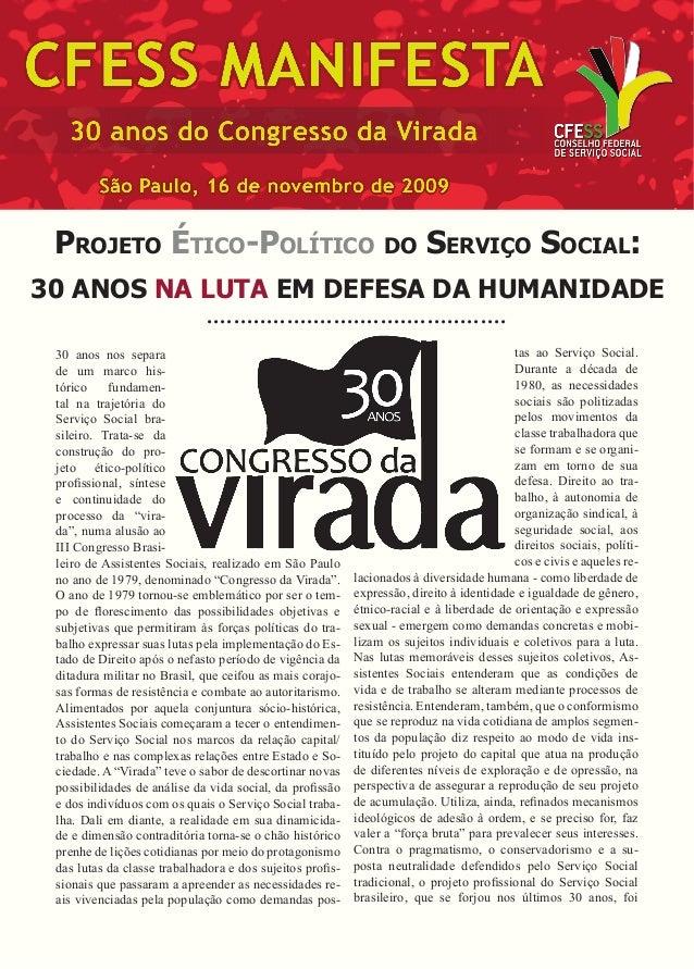 30 anos nos separa de um marco histórico fundamental na trajetória do Serviço Social brasileiro. Trata-se da construção do...